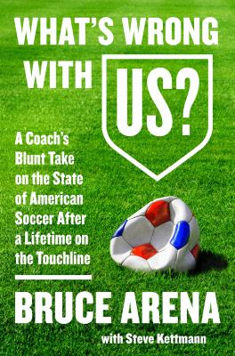 Cover image for What's wrong with US? : a coach's blunt take on the state of American soccer after a lifetime on the touchline