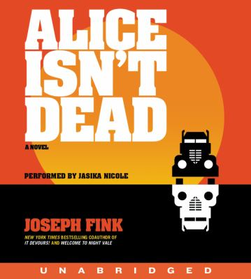 Cover image for Alice isn't dead : a novel