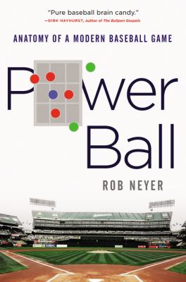 Cover image for Power ball : anatomy of a modern baseball game