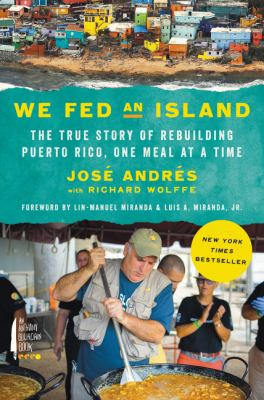 Cover image for We fed an island : the true story of rebuilding Puerto Rico, one meal at a time