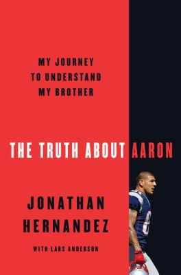 Cover image for The truth about Aaron : my journey to understand my brother