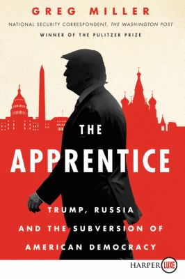 Cover image for The apprentice : Trump, Russia, and the subversion of American democracy