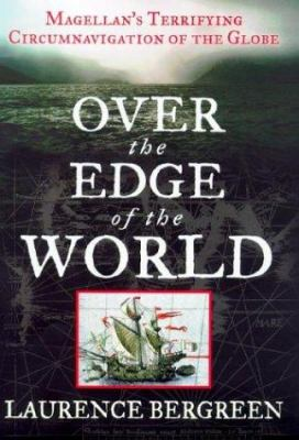 Cover image for Over the edge of the world : Magellan's terrifying circumnavigation of the globe