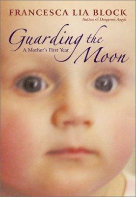 Cover image for Guarding the moon : a mother's first year