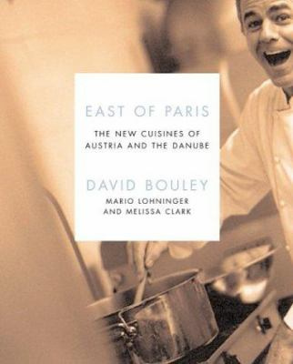 Cover image for East of Paris : the new cuisines of Austria and the Danube