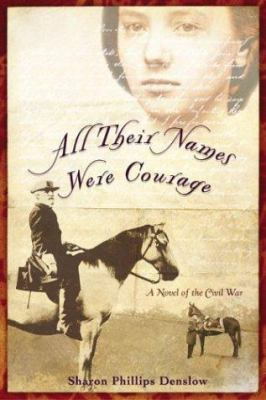 Cover image for All their names were Courage / a novel of the civil war