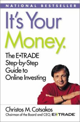 Cover image for It's your money : the E*TRADE step-by-step guide to online investing