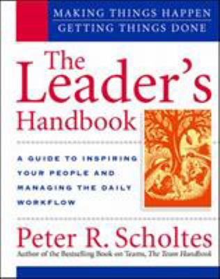 Cover image for The leader's handbook : making things happen, getting things done