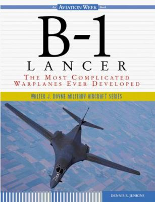 Cover image for B-1 Lancer : the most complicated warplane ever developed