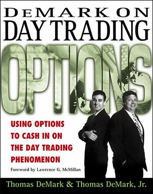 Cover image for DeMark on day trading options : using options to cash in on the day trading phenomenon