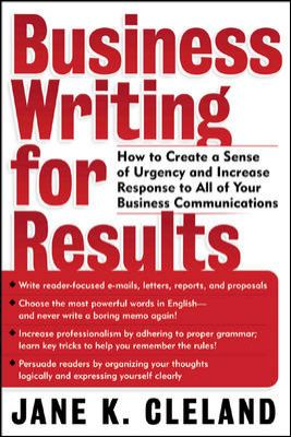 Cover image for Business writing for results : how to create a sense of urgency and increase response to all of your business communications