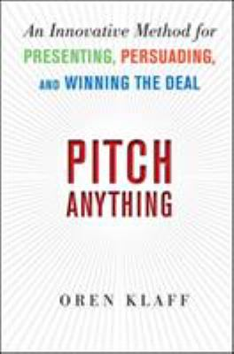 Cover image for Pitch anything : an innovative method for presenting, persuading and winning the deal