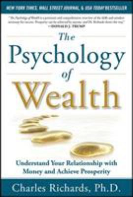 Cover image for The psychology of wealth : understand your relationship with money and achieve prosperity