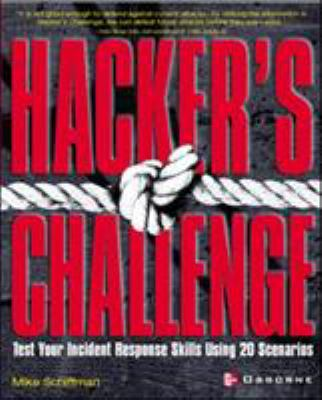 Cover image for Hacker's challenge : test your incident response skills using 20 scenarios