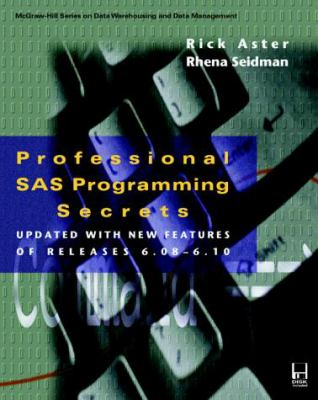 Cover image for Professional SAS programming secrets : updated with new features of releases 6.08-6.10