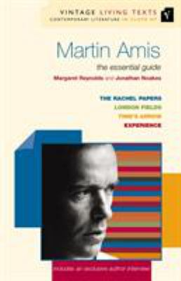 Cover image for Martin Amis : the essential guide to contemporary literature : The Rachel papers, London fields, Time's arrow, Experience