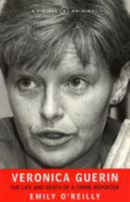 Cover image for Veronica Guerin : the life and death of a crime reporter