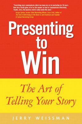 Cover image for Presenting to win : the art of telling your story