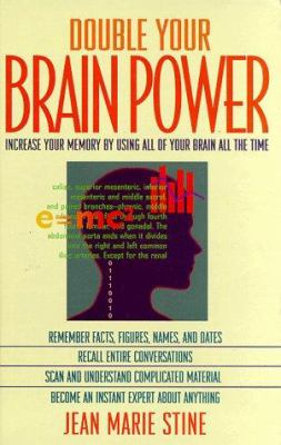 Cover image for Double your brain power : increase your memory by using all of your brain all the time