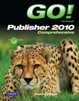 Cover image for Go! with Microsoft Publisher 2010 comprehensive