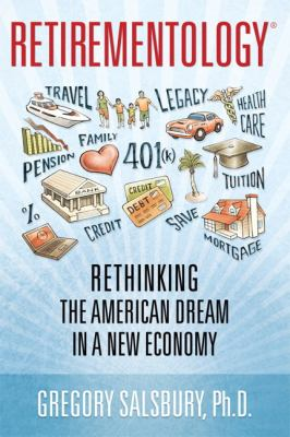 Cover image for Retirementology : rethinking the American dream in a new economy