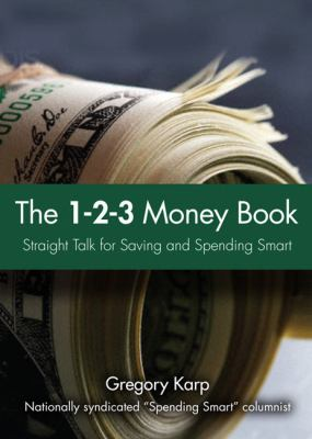 Cover image for The 1-2-3 money plan : the three most important steps to saving and spending smart