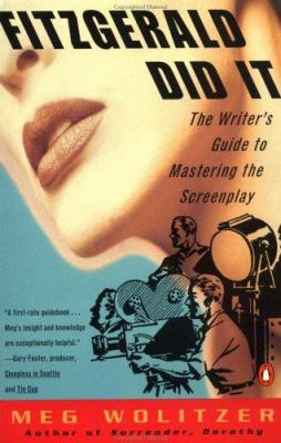 Cover image for Fitzgerald did it : the writer's guide to mastering the screenplay