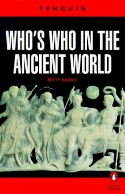 Cover image for Who's who in the ancient world; a handbook to the survivors of the Greek and Roman classics