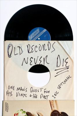 Cover image for Old records never die : one man's quest for his vinyl and his past