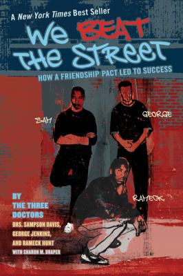 Cover image for We beat the street : how a friendship pact led to success