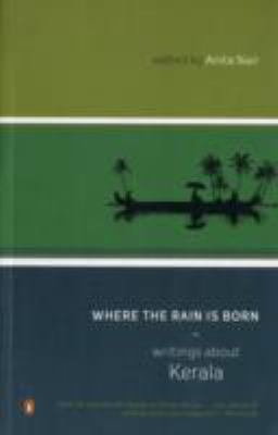 Cover image for Where the rain is born : writings about Kerala