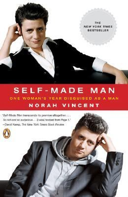 Cover image for Self-made man : one woman's year disguised as a man