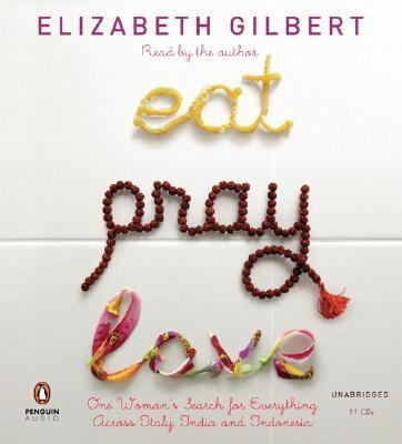Cover image for Eat, pray, love [one woman's search for everything across Italy, India and Indonesia]