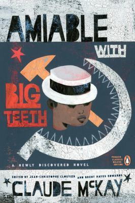 Cover image for Amiable with big teeth : a novel of the love affair between the communists and the poor black sheep of Harlem
