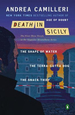 Cover image for Death in Sicily : the first three novels in the Inspector Montalbano series : The shape of water, The terra-cotta dog, The snack thief