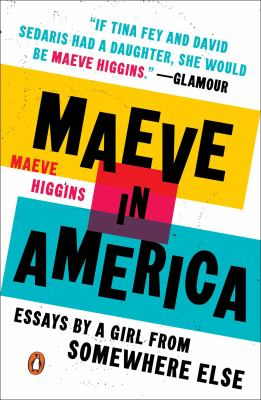 Cover image for Maeve in America : essays by a girl from somewhere else