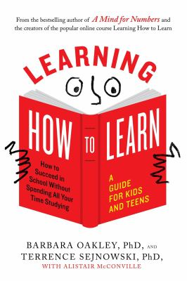 Cover image for Learning how to learn : how to succeed in school without spending all your time studying