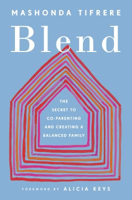 Cover image for Blend : creating a loving family after divorce