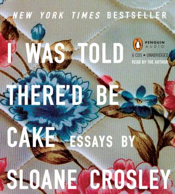 Cover image for I was told there'd be cake essays