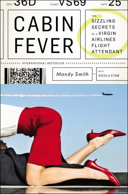 Cover image for Cabin fever : the sizzling secrets of a Virgin Airlines flight attendant