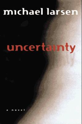 Cover image for Uncertainty : a novel