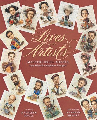 Cover image for Lives of the artists : masterpieces, messes (and what the neighbors thought)