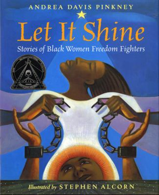 Cover image for Let it shine : stories of Black women freedom fighters
