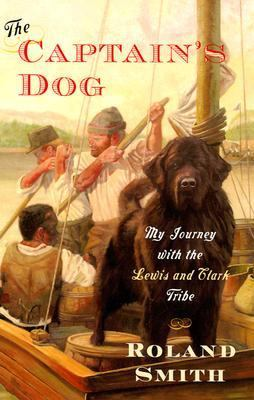 Cover image for The captain's dog : my journey with the Lewis and Clark tribe