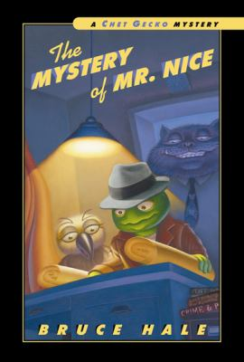 Cover image for The mystery of Mr. Nice : from the tattered casebook of Chet Gecko, private eye