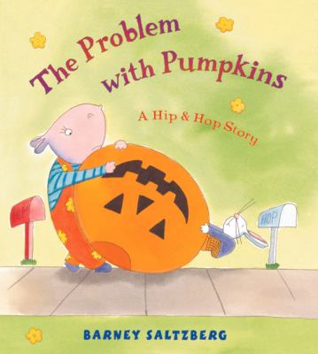 Cover image for The problem with pumpkins : a Hip & Hop story