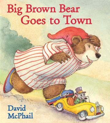 Cover image for Big Brown Bear goes to town
