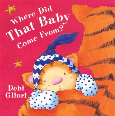 Cover image for Where did that baby come from?
