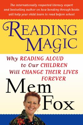 Cover image for Reading magic : why reading aloud to our children will change their lives forever