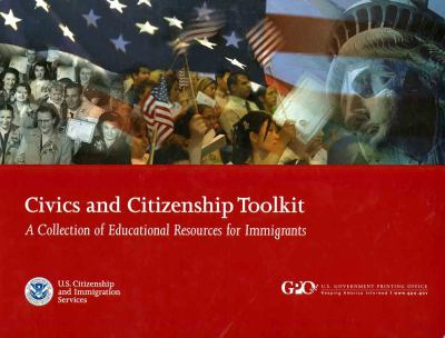 Cover image for Civics and citizenship toolkit : a collection of educational resources for immigrants